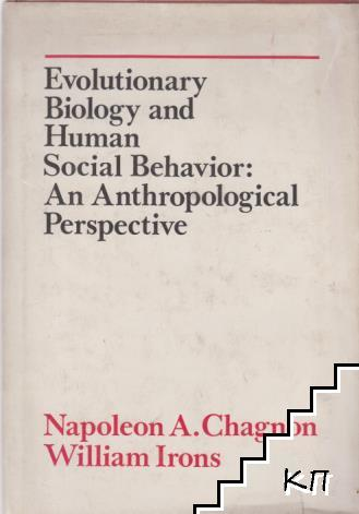 Evolutionary and biology and human social behavior: An anthropological perspective