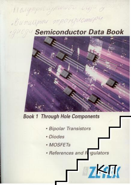 Semiconductor Data Book. Book 1: Through Hole Components