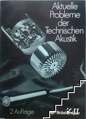 Aktuelle Probleme der Technischen Akustik