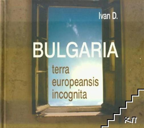 Bulgaria: Terra europeansis incognita