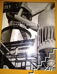 The Photography of Charles Sheeler. American Modernist