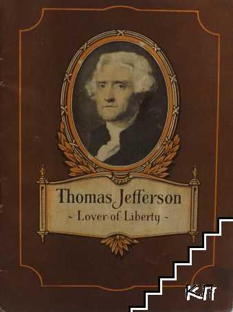 Thomas Jefferson. Lover of Liberty
