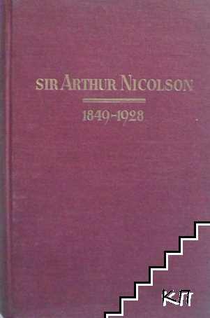 Die Verschwörung der Diplomaten aus Sir Arthur Nicolsons Leben 1849-1928