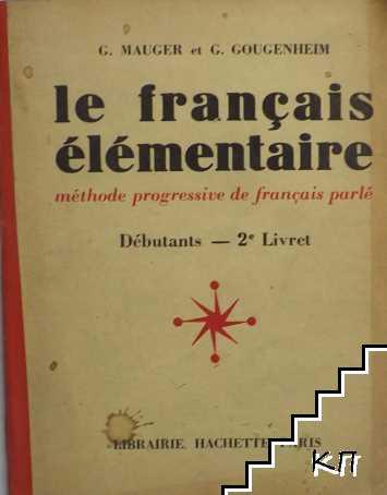 Le français élémentaire. Débutants - 2er Livret