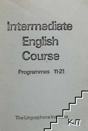 Intermediate English Course. Programmes 11-21