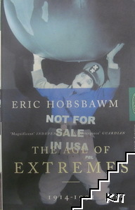 Age of Extremes: The Short Twentieth Century 1914-1991