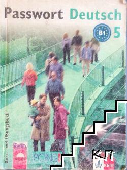 Passwort Deutsch 5. - B1. Kurs- und Übungsbuch