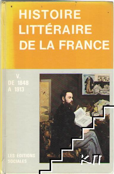 Histoire Litteraire de la France. Tome 5: De 1848-1913
