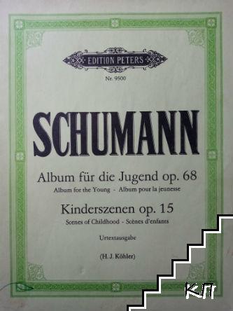 Album für die Jugend. Op. 68 / Kinderszenen. Op. 15