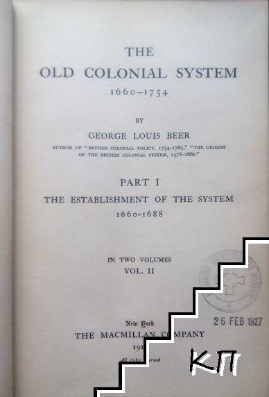 The Old Colonial System. Part 1: 1660-1688. Vol. 1-2 (Допълнителна снимка 2)