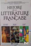Histoire de la Littérature Française - XVIIIᴱ, XIXᴱ, XXᴱ