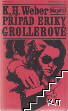 Připad Eriky Grollerové