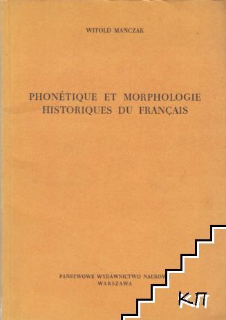 Phonétique et morphologie historiques du Français