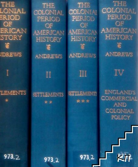 The Colonial Period of American History. In Four Volumes. Vol. 1-4