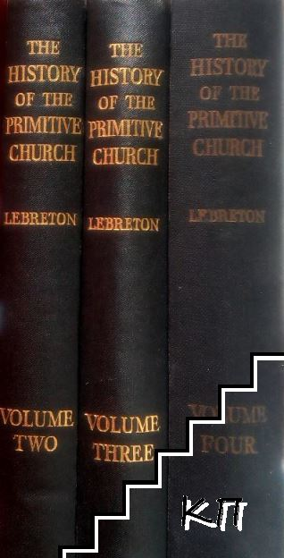 The History of the Primitive Church. In Four Volumes. Vol. 2-4