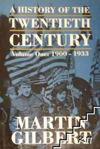 A History of the Twentieth Century. Vol. 1: 1900-1933