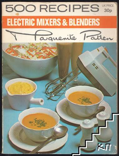 500 Recipes. Electric Mixers and Blenders