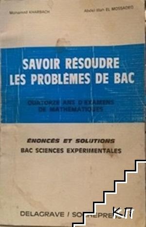 Savoir résoudre des problèmes de bac