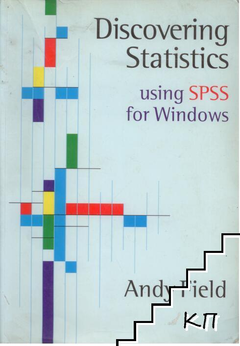 Discovering Statistics Using SPSS for Windows: Advanced Techniques for Beginners (Introducing Statistical Methods series)