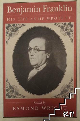 Benjamin Franklin: His Life as He Wrotе It