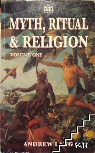 Myth, Ritual & Religion. Vol. 1
