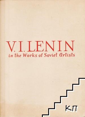 V. I. Lenin in the Works of Soviet Artists