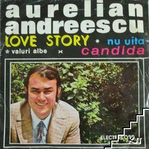 Love story / Nu uita / Valuri albe / Candida