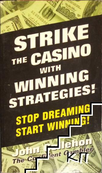 Strike the Casino with Winning Strategies!