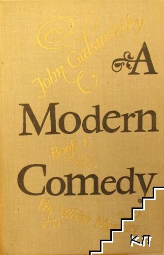 A Modern Comedy. Book 1: The White Monkey