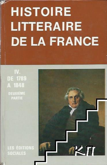 Histoire Litteraire de la France. Tome 4: De 1789-1848
