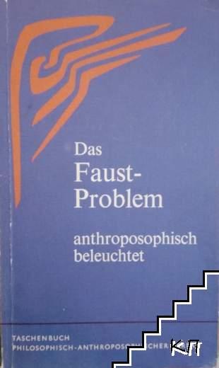 Das Faust - Problem anthroposophisch beleuchtet