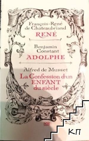 """Rene / Adolphe / La Confession d""""un Enefant du siecle"""