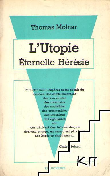 L'utopie éternelle, hérésie