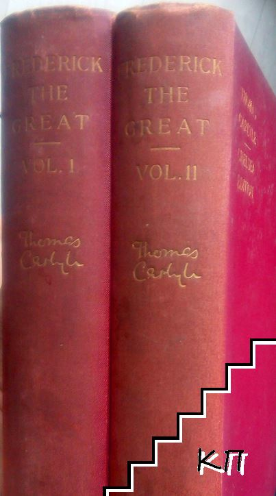 History of Friedrich II of Prussia, Called Frederick the Great. In Three Volumes. Vol. 1-2