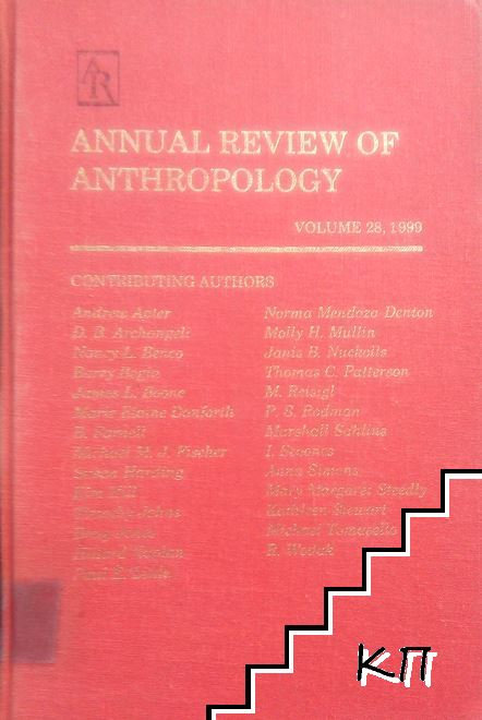 Annual Review of Anthropology. Vol. 28