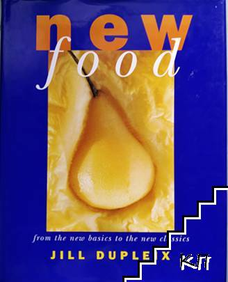 New Food. From the New Basics to the New Classics