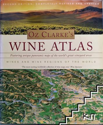 Oz Clarke's Wine Atlas. Wine and Wine Regions of the World