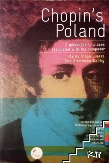 Chopin's Poland: A guidebook to places associated with the composer