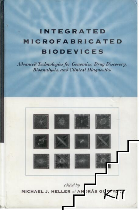 Integrated Microfabricated Biodevices: Advanced Technologies for Genomics, Drug Discovery, Bioanalysis, and Clinical Diagnostics