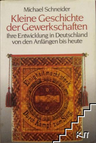 Kleine Geschichte der Gewerkschaften: Ihre Entwicklung in Deutschland von den Anfängen bis heute