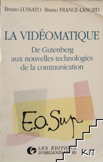 La Vidéomatique de Gutenberg aux nouvelles technologies de la communication