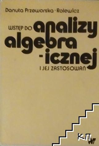 Wstęp do analizy algebraicznej i jej zastosowań