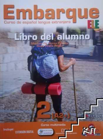Embarque 2 (А2 +): Libro del alumno