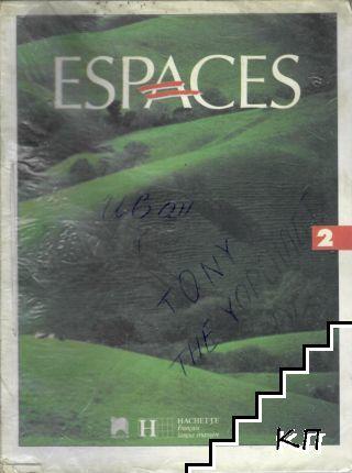 Espaces. Methode de français. Niveaux 2