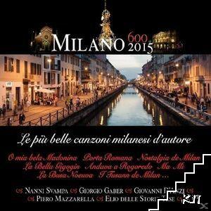 Milano 600-2015 - Le Più Belle Canzoni