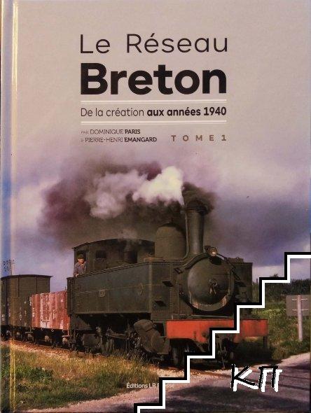 Le Reseau Breton. Tome 1