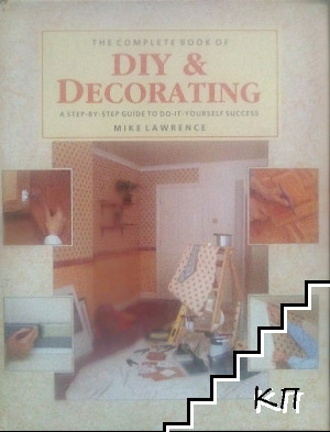 The Complete Book of Diy & Decorating