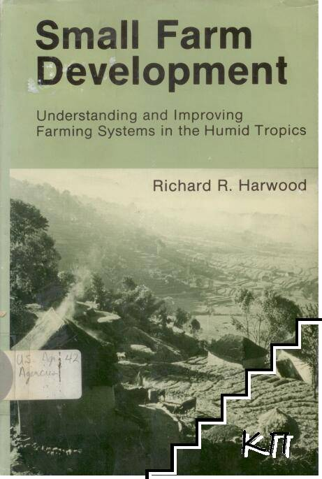 Small Farm Development. Understanding And Improving Farming Systems In The Humid Tropics