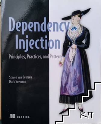 Dependensy Injection: Principles, Practices, and Patterns
