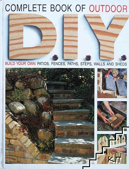 The Complete Book of Outdoor DIY